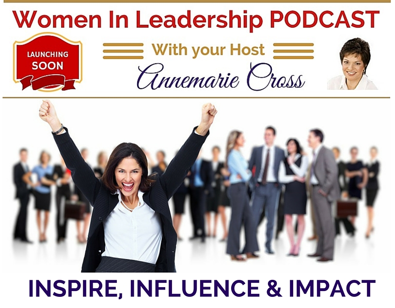 [Ep #0] Women In Leadership Podcast – Launching in 2016