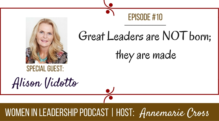 [Ep#10] Great leaders are NOT born; they are made [podcast]