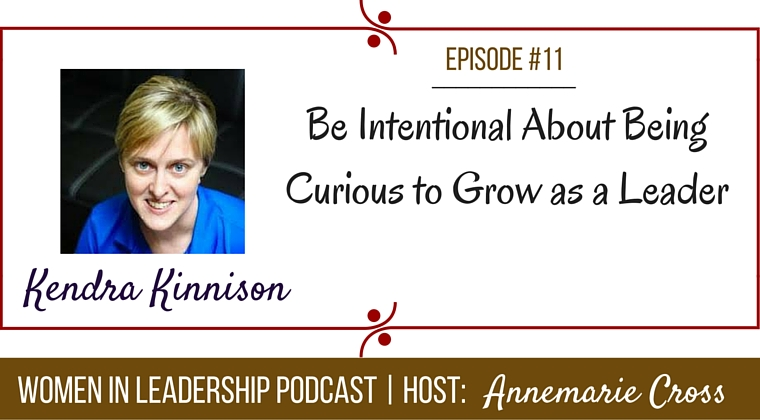 [Ep#11] Be Intentional About Being Curious to Grow as a Leader [podcast]