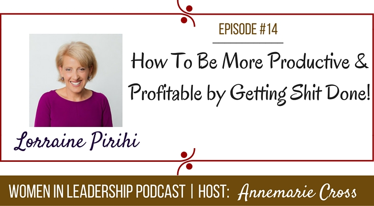 [Ep#14] How To Be More Productive & Profitable by Getting Shit Done! [podcast]
