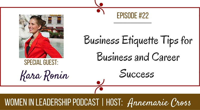 [Ep#22] Business Etiquette Tips for Business and Career Success [podcast]
