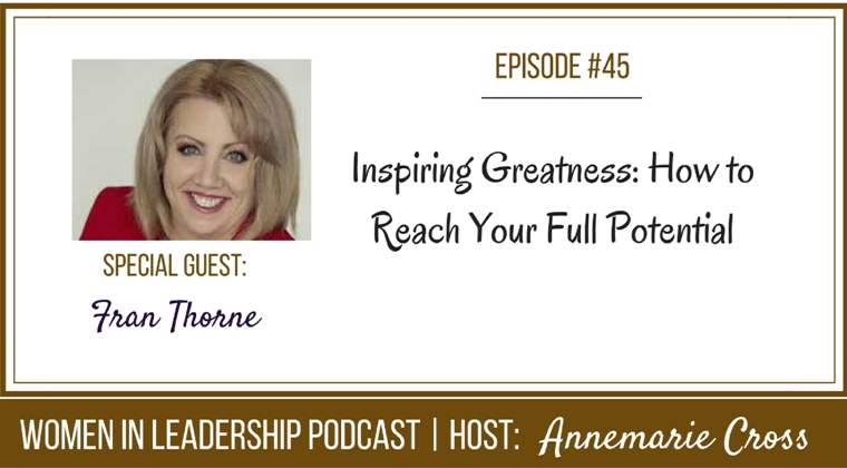 [Ep#45] Inspiring Greatness: How to Reach Your Full Potential [podcast]