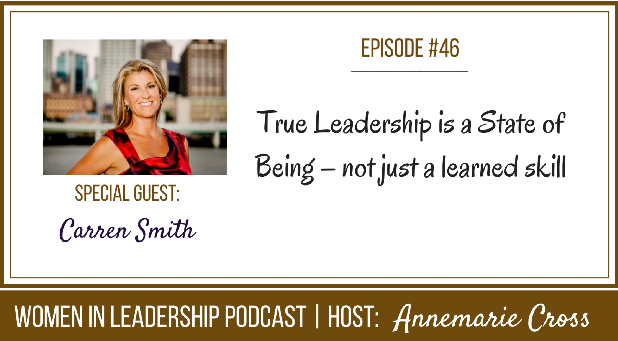 [Ep#46] True Leadership is a State of Being – not just a learned skill [podcast]