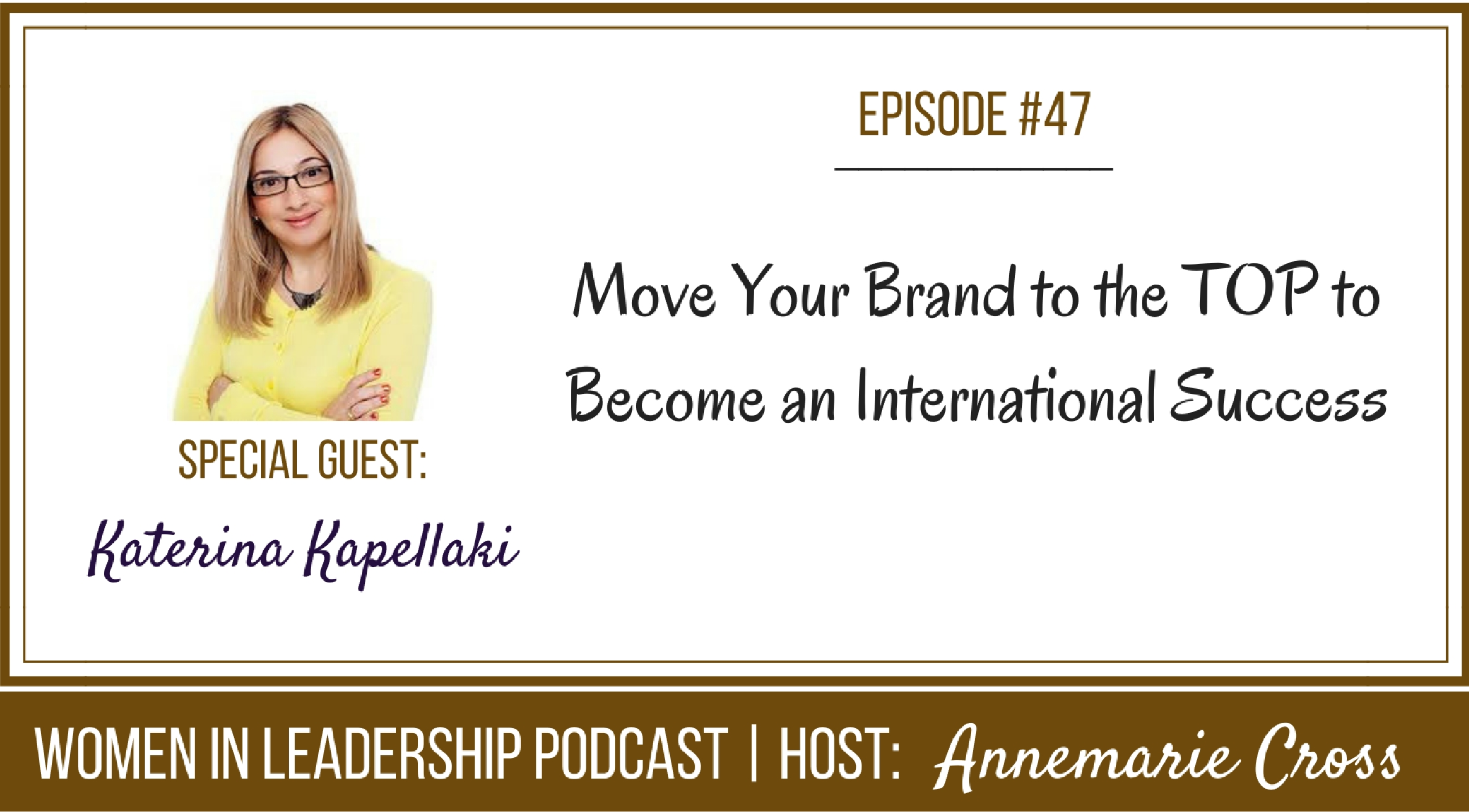 [Ep#47] Move Your Brand to the TOP to Become an International Success [podcast]