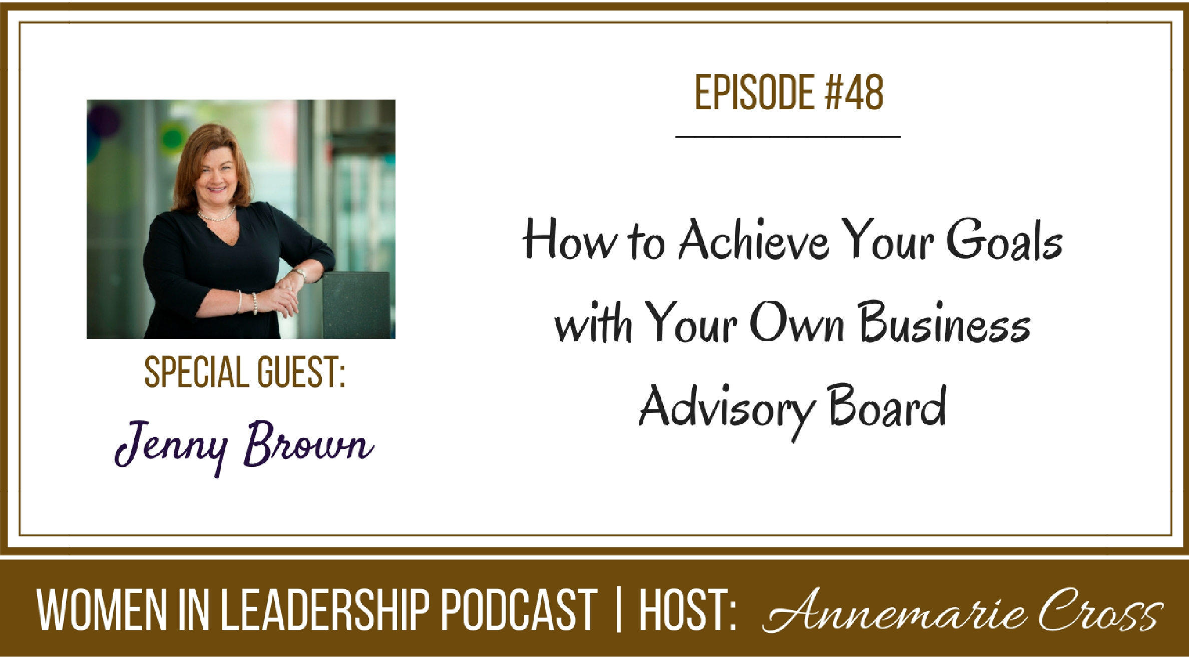 [Ep#48] How to Achieve Your Goals with Your Own Business Advisory Board [podcast]