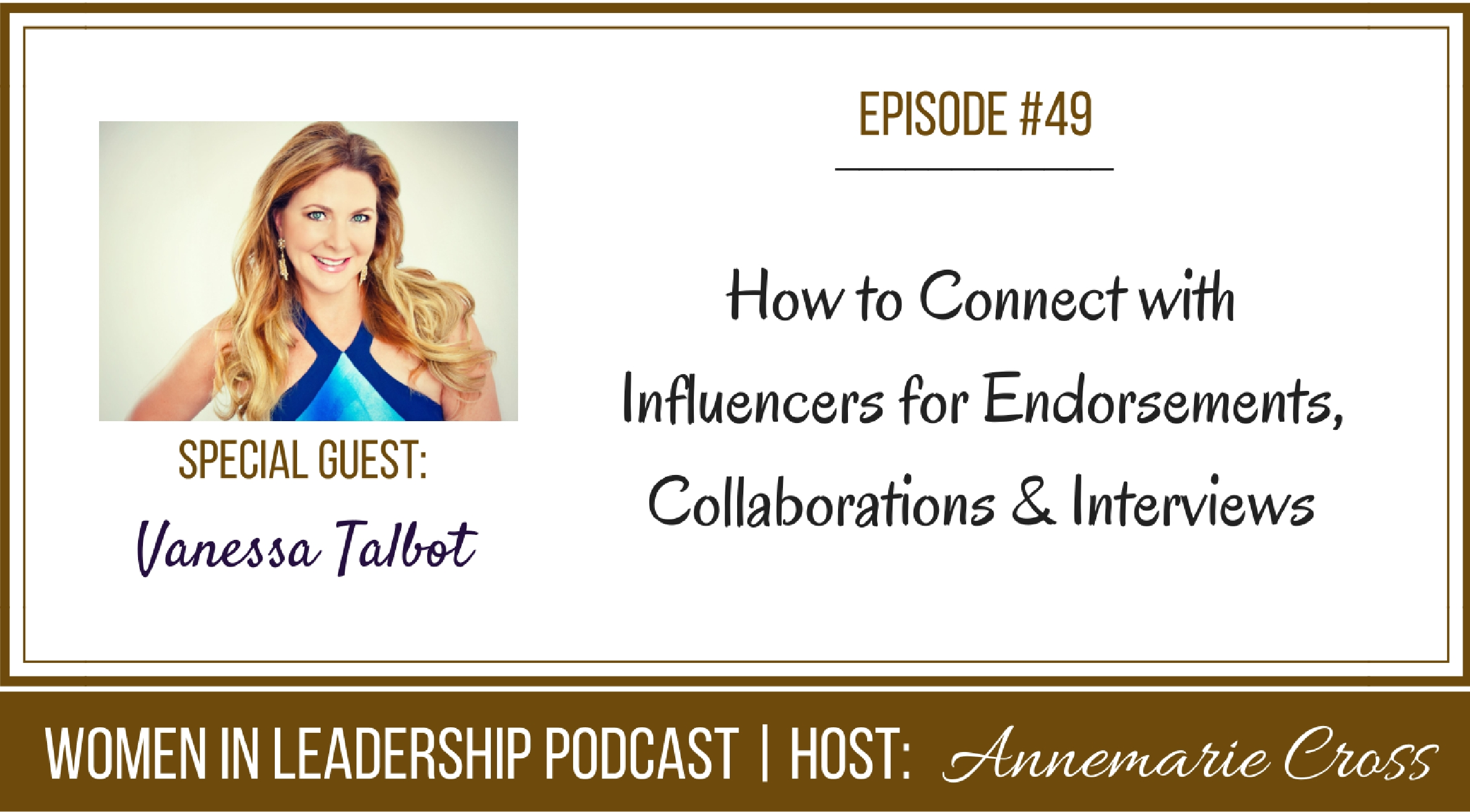 [Ep#49] How to Connect with Influencers for Endorsements, Collaborations & Interviews [podcast]