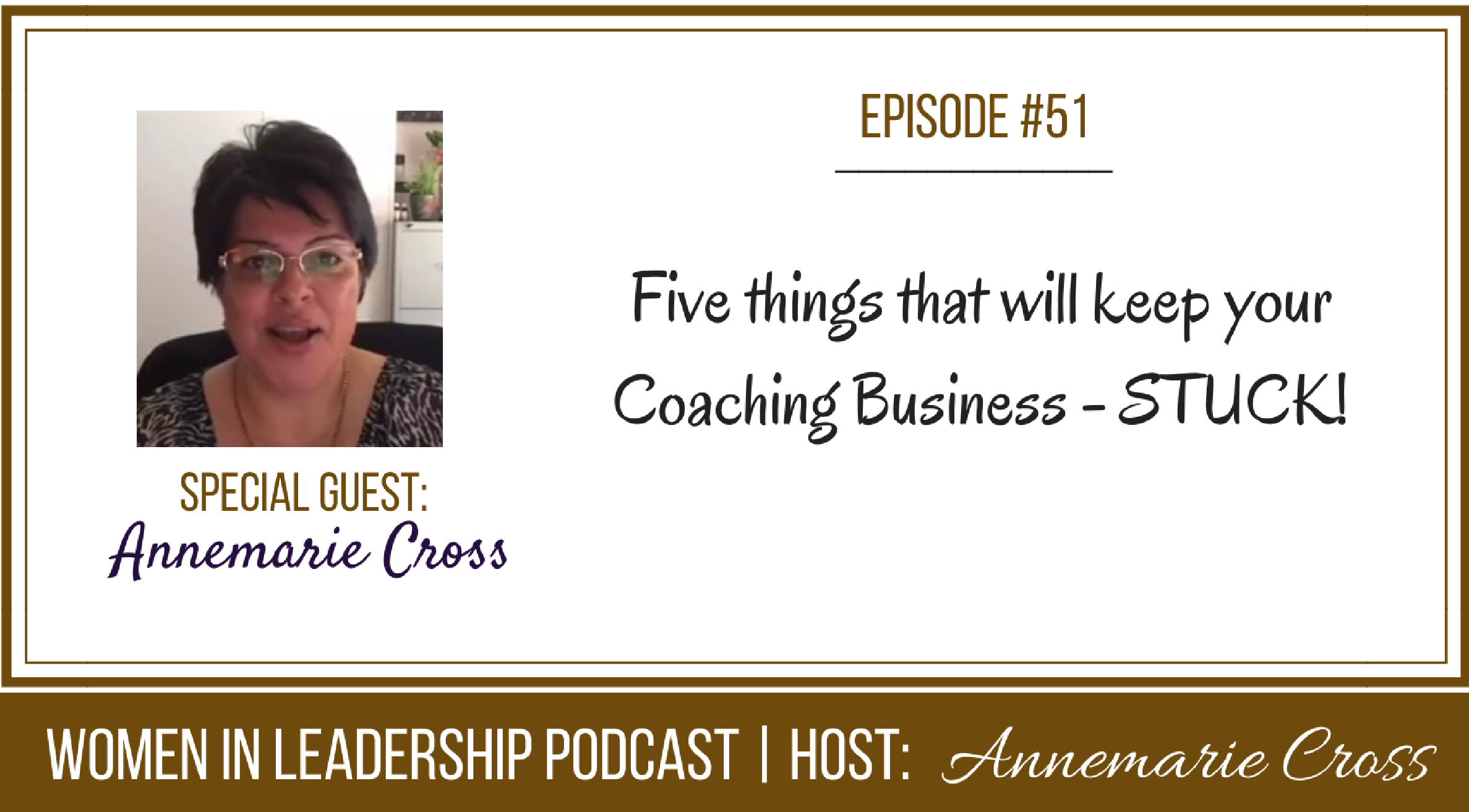 [Ep #51] Five things that will keep your coaching business STUCK