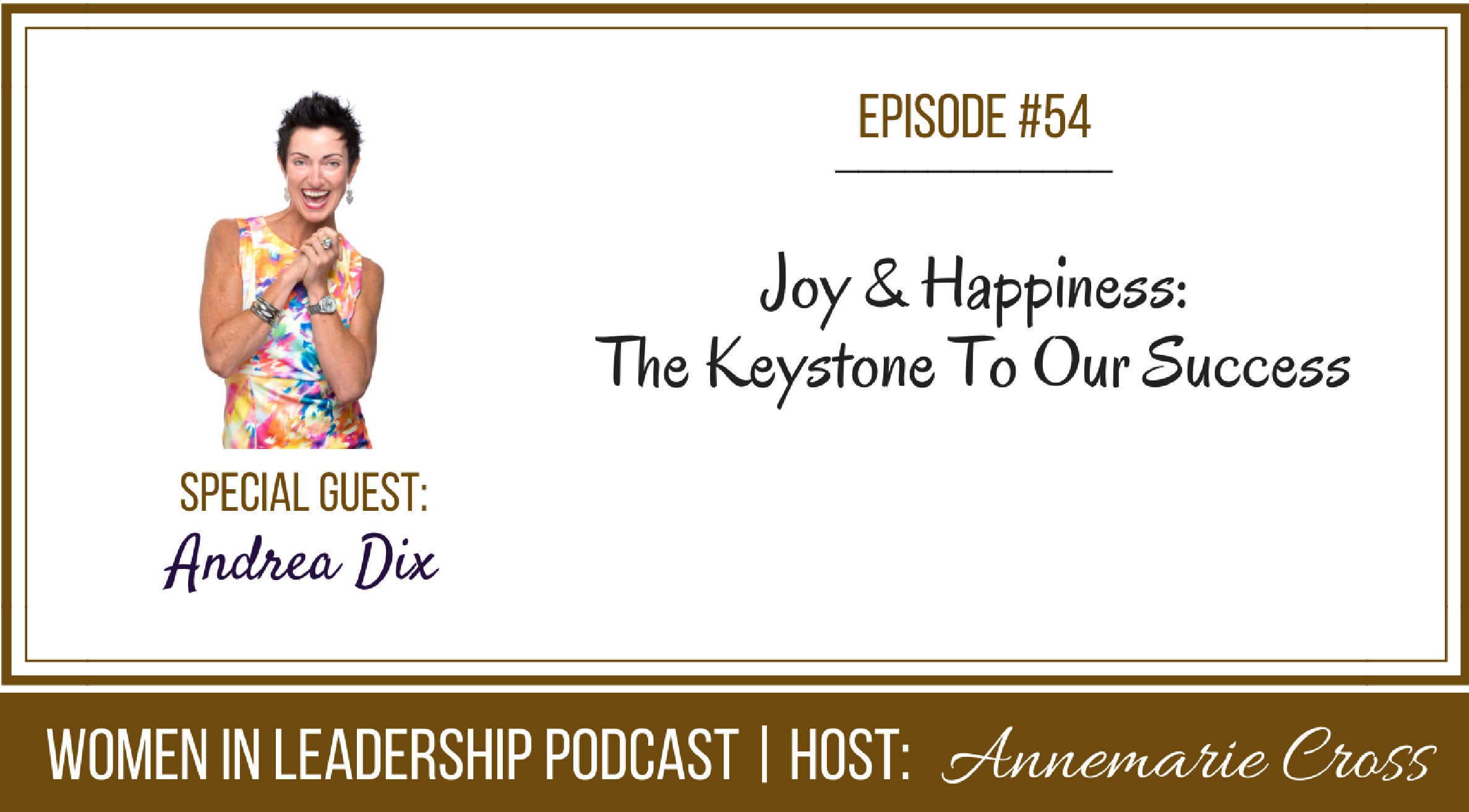 [Ep #54] Joy & Happiness: The Keystone To Our Success