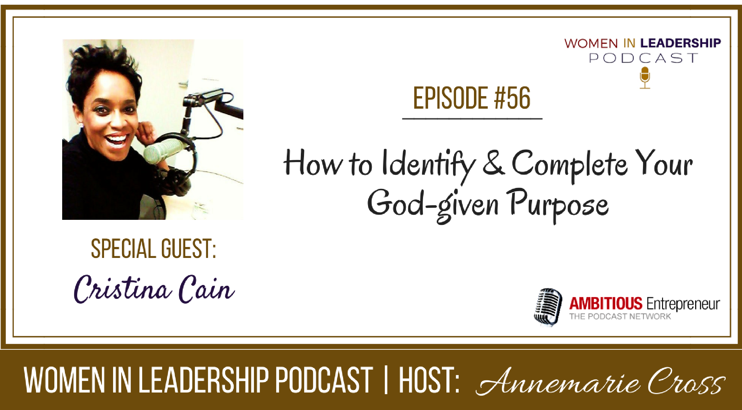 [Ep #56] How to Identify & Complete Your God-given Purpose