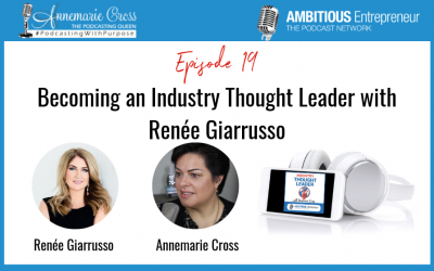 19: Becoming an Industry Thought Leader with Renée Giarrusso