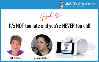 52: It's NOT too late and you're NEVER too old!