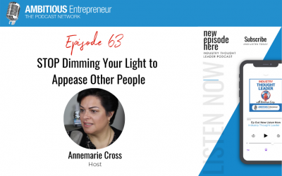 63: STOP Dimming Your Light to Appease Other People