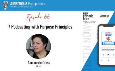 66: 7 Podcasting with Purpose Principles