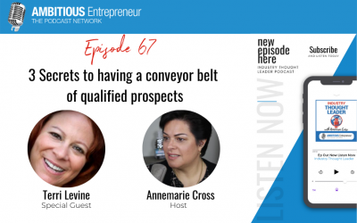 67: 3 Secrets to having a conveyor belt of qualified prospects