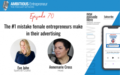 70: The #1 mistake female entrepreneurs make in their advertising