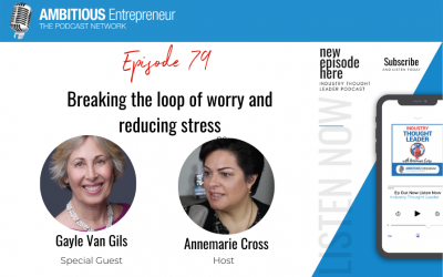 79: Breaking the loop of worry and reducing stress