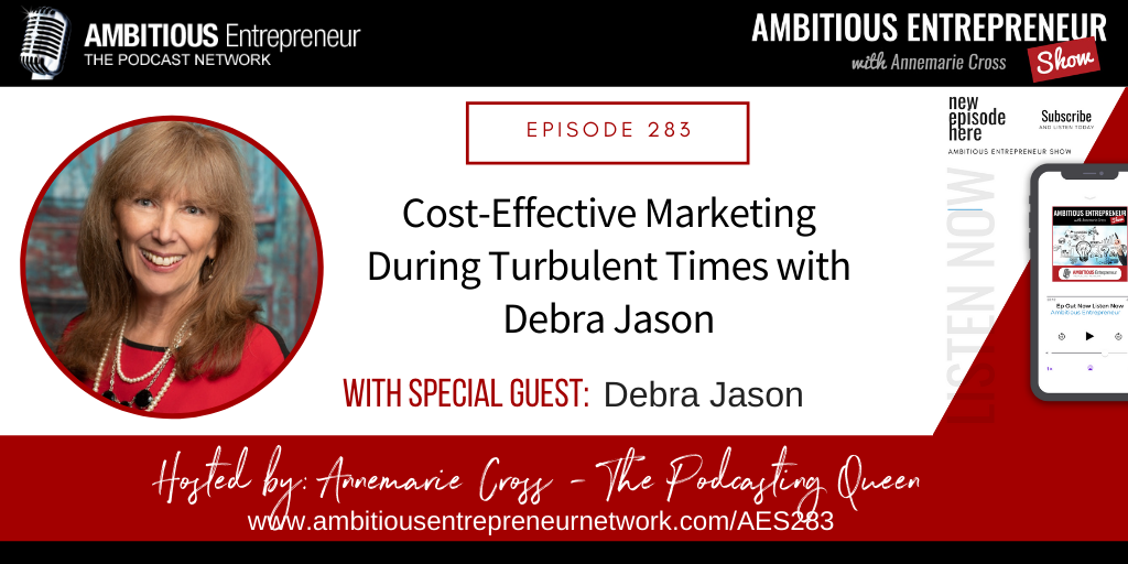[Ep#283] Cost-Effective Marketing During Turbulent Times with Debra Jason