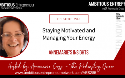 [Ep#285] Staying Motivated and Managing Your Energy