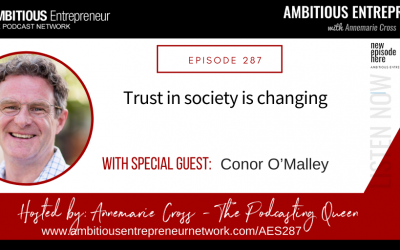 [Ep#287] Trust in Society Is Changing with Conor O'Malley